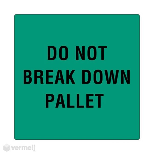 1 Sticker Do not Vreak down pallet
